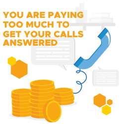 You are paying too much to get your calls answered